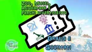 Annulla Salva modifiche Biglietti scontati e omaggio: zoo, musei, acquapark, parchi divertimento